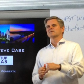 Steve Case, head of Startup America, the co-founder of AOL, CEO of Revolution LLC, and chairman of the Case Foundation at Capital Factory.