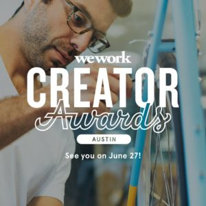 11 Austin Individuals, Companies and Nonprofit Organizations Chosen to Compete at WeWork's Creator Awards