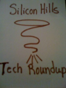 Silicon Hills Weekly Tech Roundup