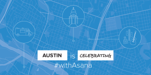 Asana Launches a Big Marketing Campaign in Austin